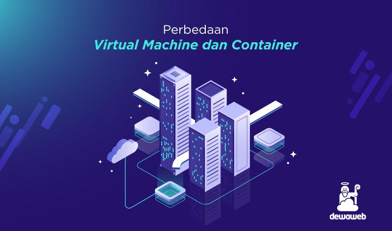 perbedaan virtual machine dan container featured image