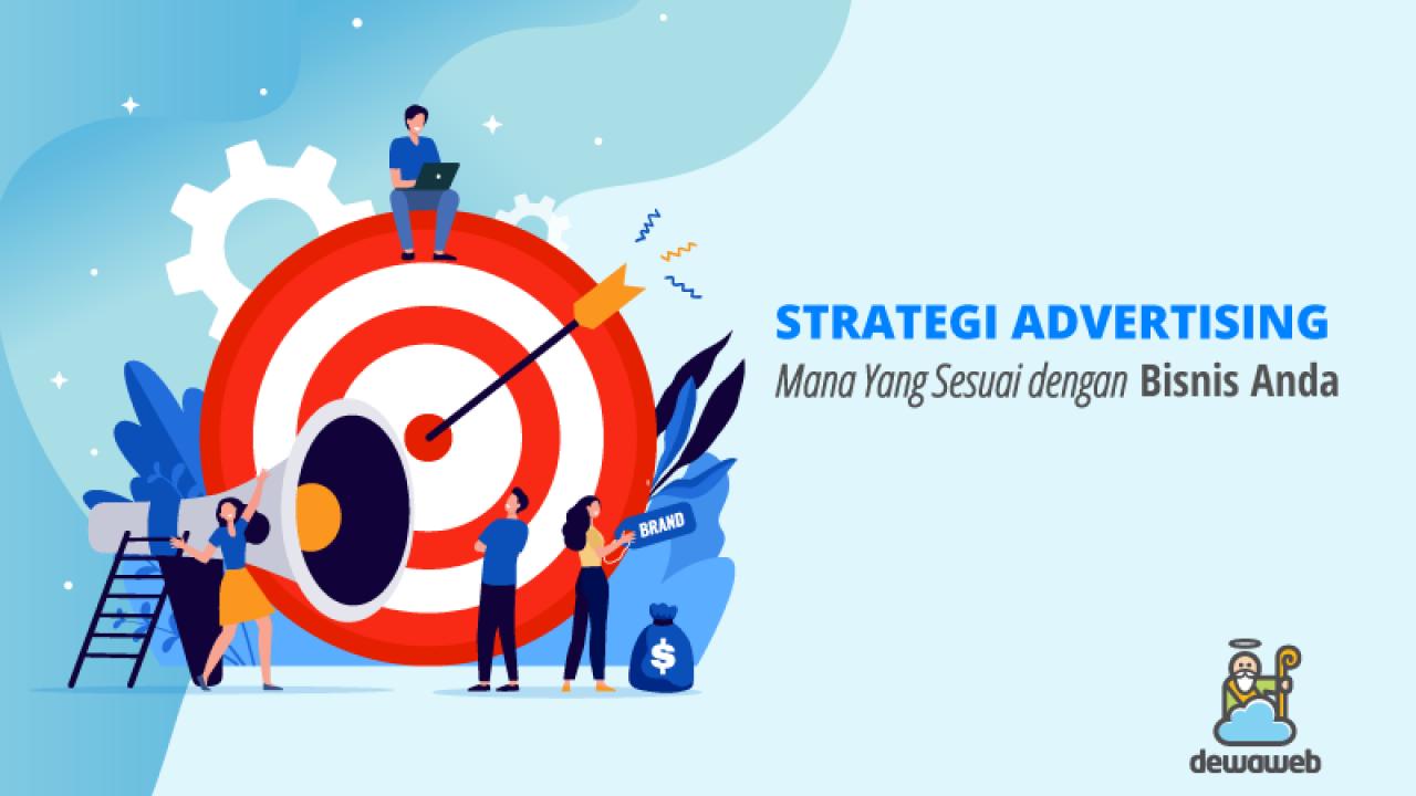 dewaweb blog strategi advertising mana yang sesuai dengan bisnis anda