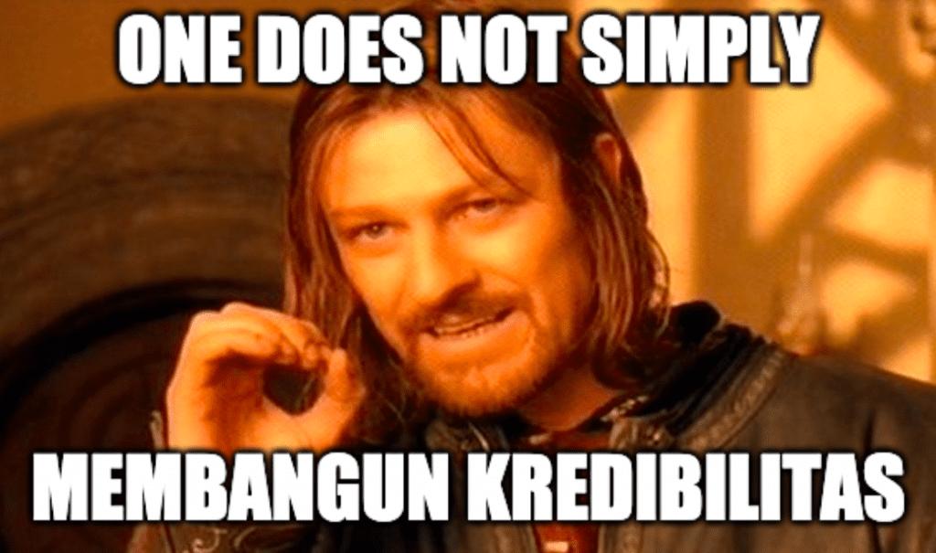 one does not simply bangun kredibilitas