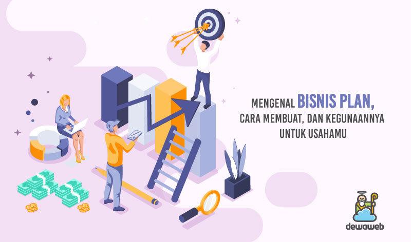 dewaweb-blog-mengenal-bisnis-plan-cara-membuat-dan-kegunaannya-untuk-usahamu